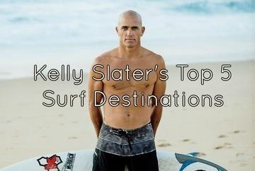 Kelly Slater's Top 5 Surf Destinations